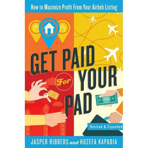 Get Paid for Your Pad - by  Jasper Ribbers & Huzefa Kapadia (Paperback) - image 1 of 1