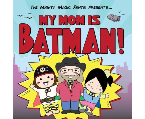 Mighty Magic Pants - My Mom Is Batman (CD) - image 1 of 1