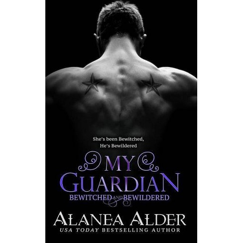 My Guardian - (Bewitched and Bewildered) by  Alanea Alder (Paperback) - image 1 of 1