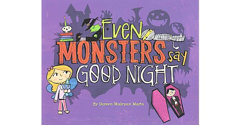 Even Monsters Say Good Night (Hardcover) (Doreen Mulryan Marts) - image 1 of 1