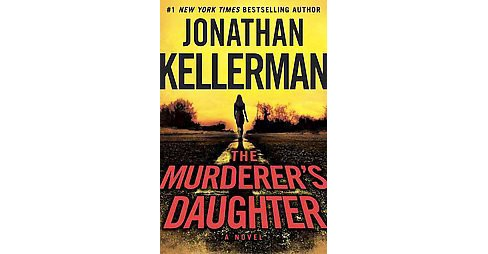 The Murderer's Daughter (Hardcover) by Jonathan Kellerman - image 1 of 1