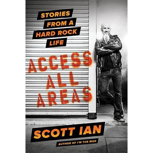 Access All Areas - by  Scott Ian (Hardcover) - image 1 of 1
