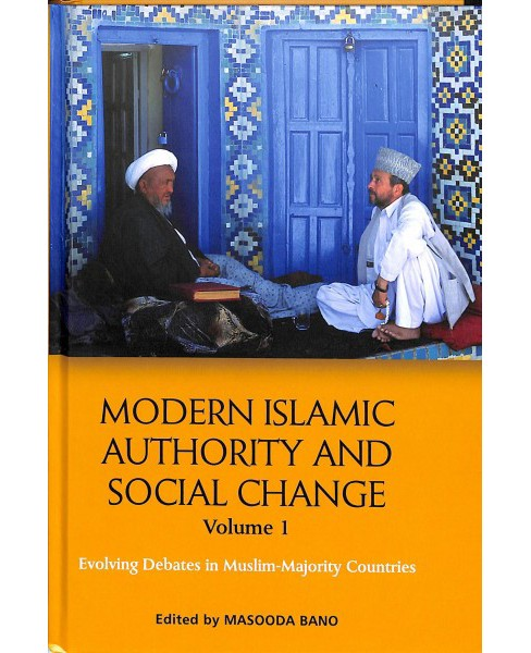 Modern Islamic Authority and Social Change : Evolving Debates in Muslim Majority Countries - Book 1 - image 1 of 1