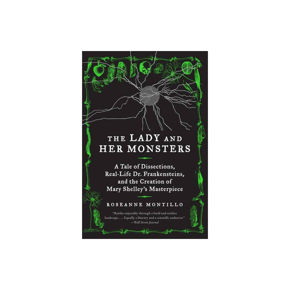 The Lady And Her Monsters By Roseanne Montillo Paperback