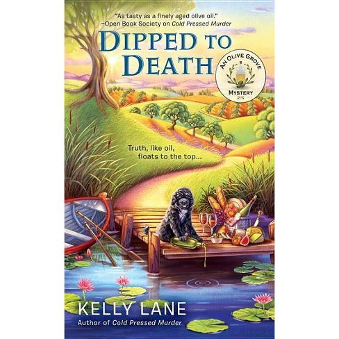 Dipped to Death - (Olive Grove Mystery) by  Kelly Lane (Paperback) - image 1 of 1