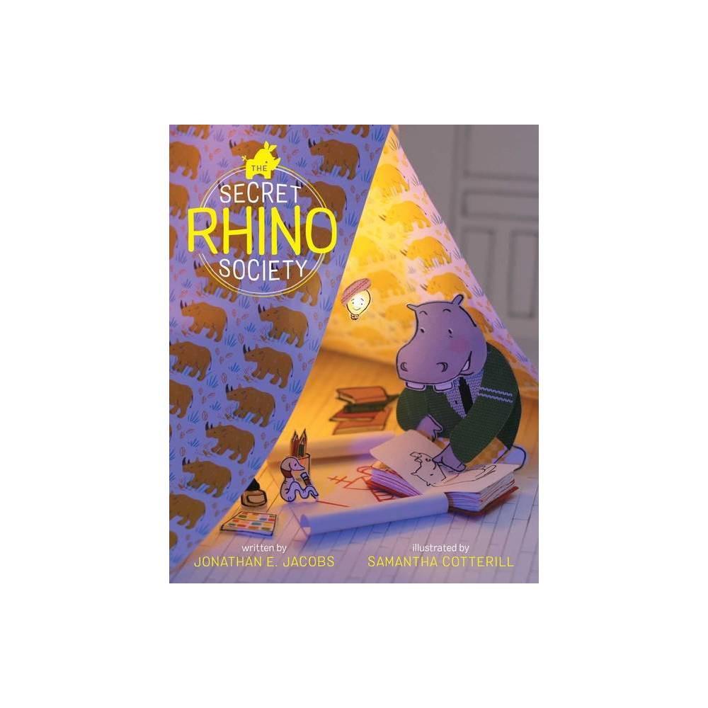 The Secret Rhino Society By Jonathan E Jacobs Hardcover