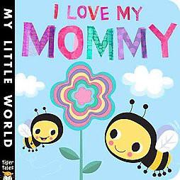 I Love My Mommy (Hardcover)(Jonathan Litton)