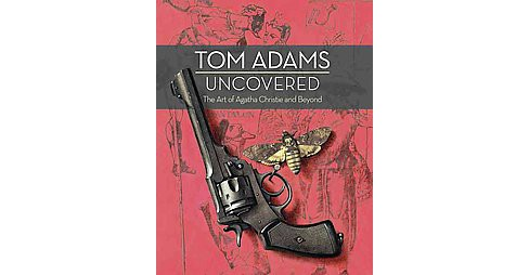 Tom Adams Uncovered : The Art of Agatha Christie and Beyond (Hardcover) (Tom Adams & John Curran) - image 1 of 1