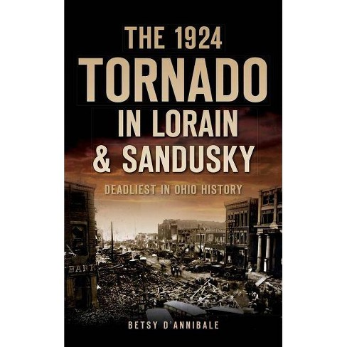 The 1924 Tornado in Lorain /& Sandusky Deadliest in Ohio History