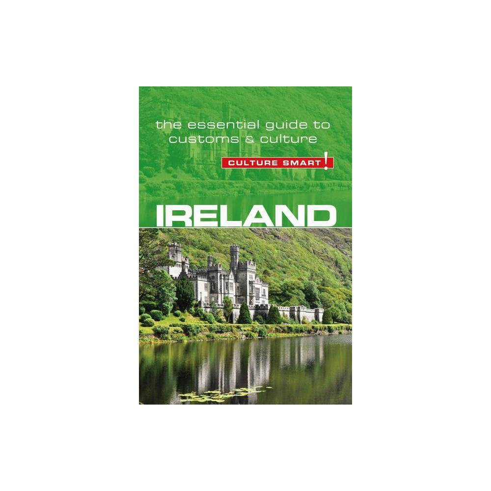 Ireland - Culture Smart! Volume 74 - (Culture Smart! The Essential Guide to Customs & Culture) 2nd Edition by John Scotney (Paperback)
