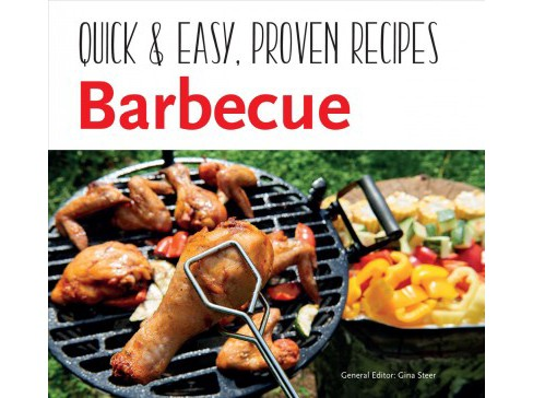 Barbecue : Quick & Easy, Proven Recipes -  by Gina Steer (Paperback) - image 1 of 1