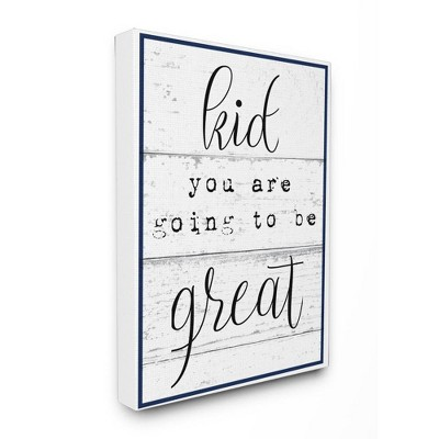 """16""""x1.5""""x20"""" Kid You Are Going To Be Great Typography Stretched Canvas Wall Art - Stupell Industries"""