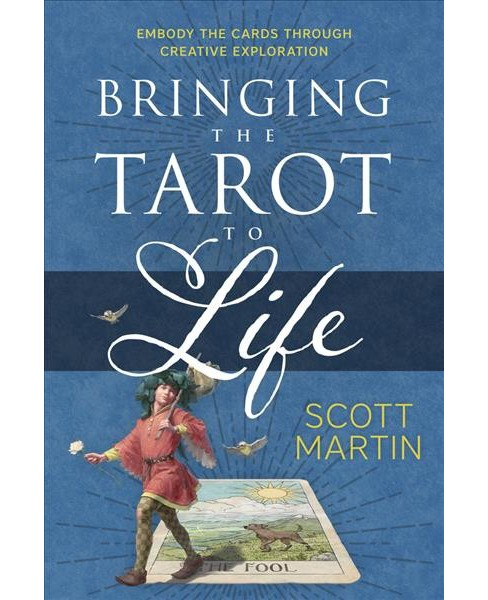 Bringing the Tarot to Life : Embody the Cards Through Creative Exploration (Paperback) (Scott Martin) - image 1 of 1