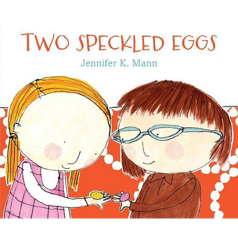 Two Speckled Eggs - by  Jennifer K Mann (Hardcover) - image 1 of 1