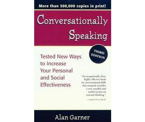 Conversationally Speaking : Tested New Ways to Increase Your Personal and Social Effectiveness - image 1 of 1