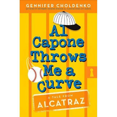 Al Capone Throws Me a Curve - (Tales from Alcatraz) by  Gennifer Choldenko (Paperback)