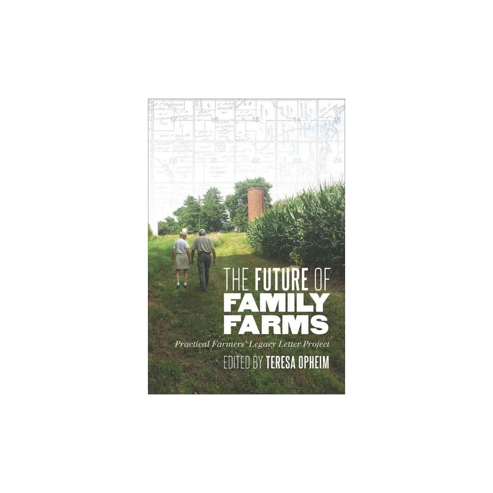 Future of Family Farms : Practical Farmers' Legacy Letters Project (Paperback)
