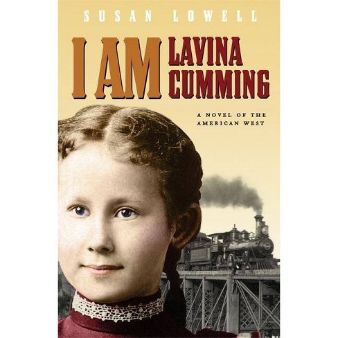 I Am Lavina Cumming - (Historical Fiction for Young Readers) by  Susan Lowell (Paperback) - image 1 of 1