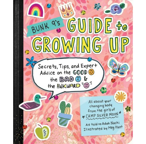Bunk 9's Guide to Growing Up : Secrets, Tips, and Expert Advice on the Good, the Bad, & the Awkward - image 1 of 1