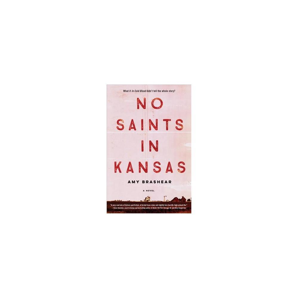 No Saints in Kansas - by Amy Brashear (Hardcover)