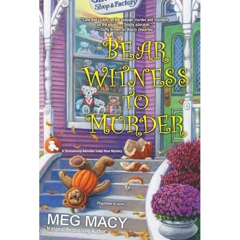 Bear Witness to Murder - (Teddy Bear Mystery) by  Meg Macy (Paperback) - image 1 of 1