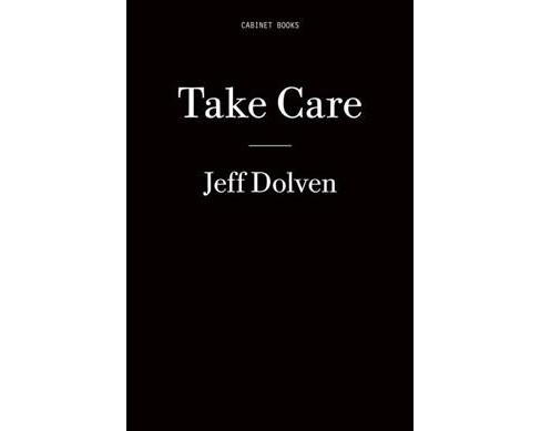 Take Care -  (Twenty Four Hour Book) by Jeff Dolven (Paperback) - image 1 of 1