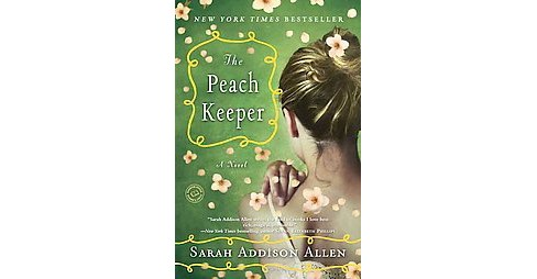 The Peach Keeper (Paperback) by Sarah Addison Allen - image 1 of 1