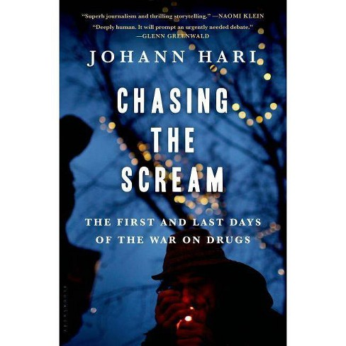 Chasing the Scream - by  Johann Hari (Hardcover) - image 1 of 1