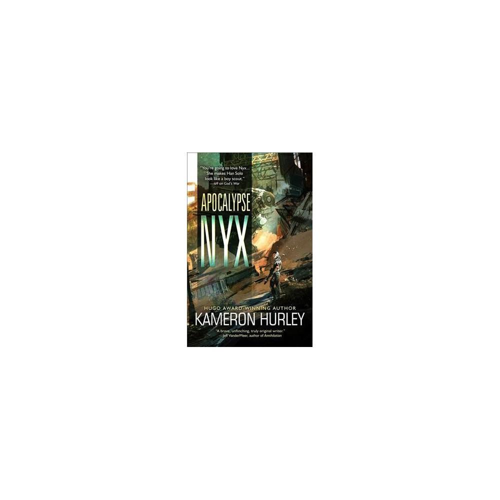 Apocalypse Nyx - by Kameron Hurley (Paperback)