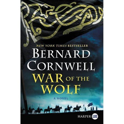 War of the Wolf - (Saxon Tales) Large Print by  Bernard Cornwell (Paperback) - image 1 of 1