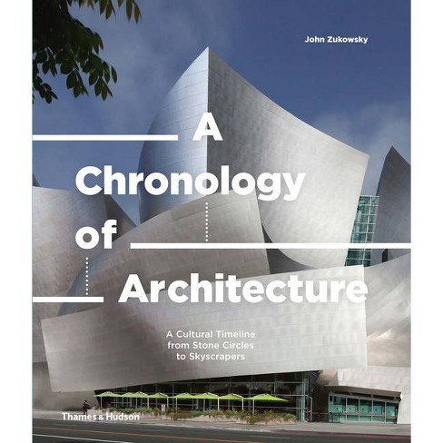 A Chronology of Architecture - by  John Zukowsky (Hardcover) - image 1 of 1