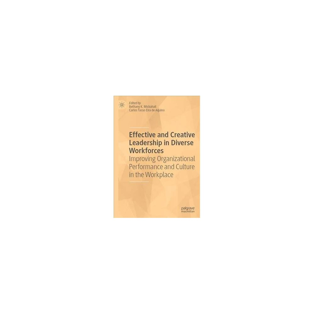 Effective and Creative Leadership on Diverse Workforces : Improving Organizational Performance and