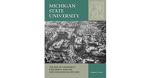 Michigan State University : The Rise of a Research University and the New Millennium, 1970-2005 - image 1 of 1