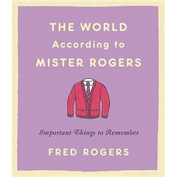 World According to Mister Rogers : Important Things to Remember -  Revised by Fred Rogers (Hardcover)
