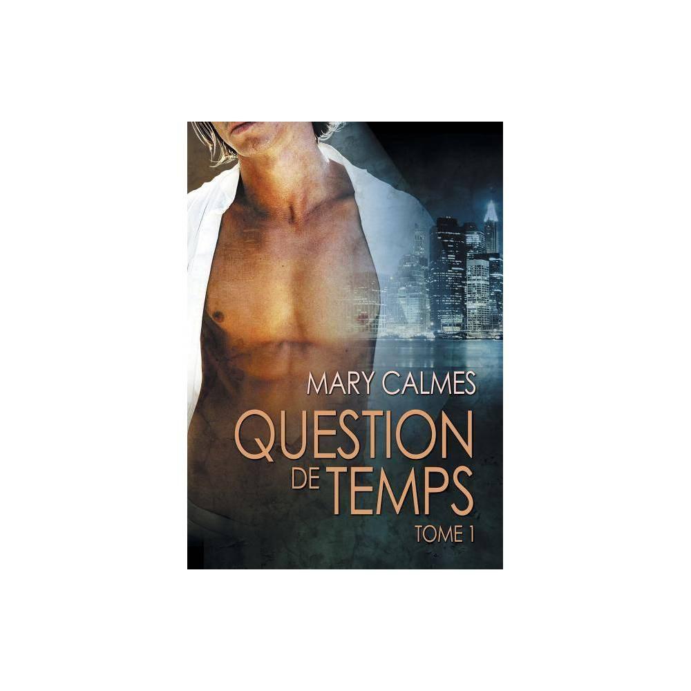 Question De Temps Tome 1 By Mary Calmes Paperback