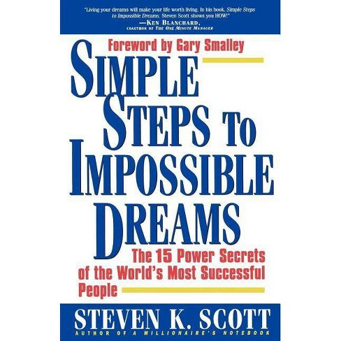 Simple Steps to Impossible Dreams - by  Steven K Scott (Paperback) - image 1 of 1