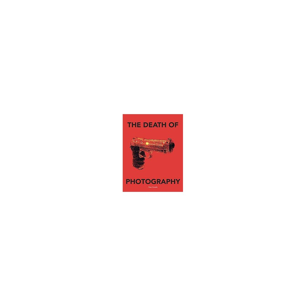 Death of Photography - (Hardcover)