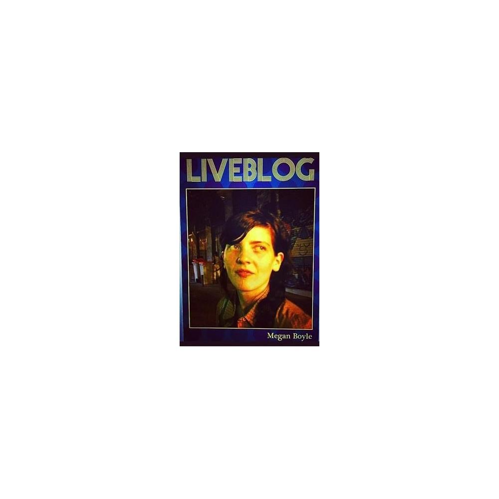 Liveblog - by Megan Boyle (Paperback)