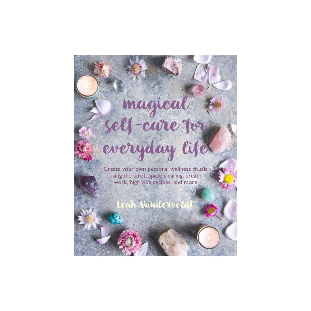 Magical Self Care For Everyday Life By Leah Vanderveldt Paperback