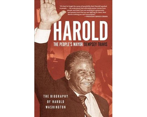 Harold, the People's Mayor : The Biography of Harold Washington (Reprint) (Paperback) (Dempsey - image 1 of 1