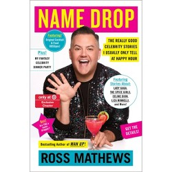 Name Drop - Target Exclusive Edition by Ross Matthews (Hardcover)