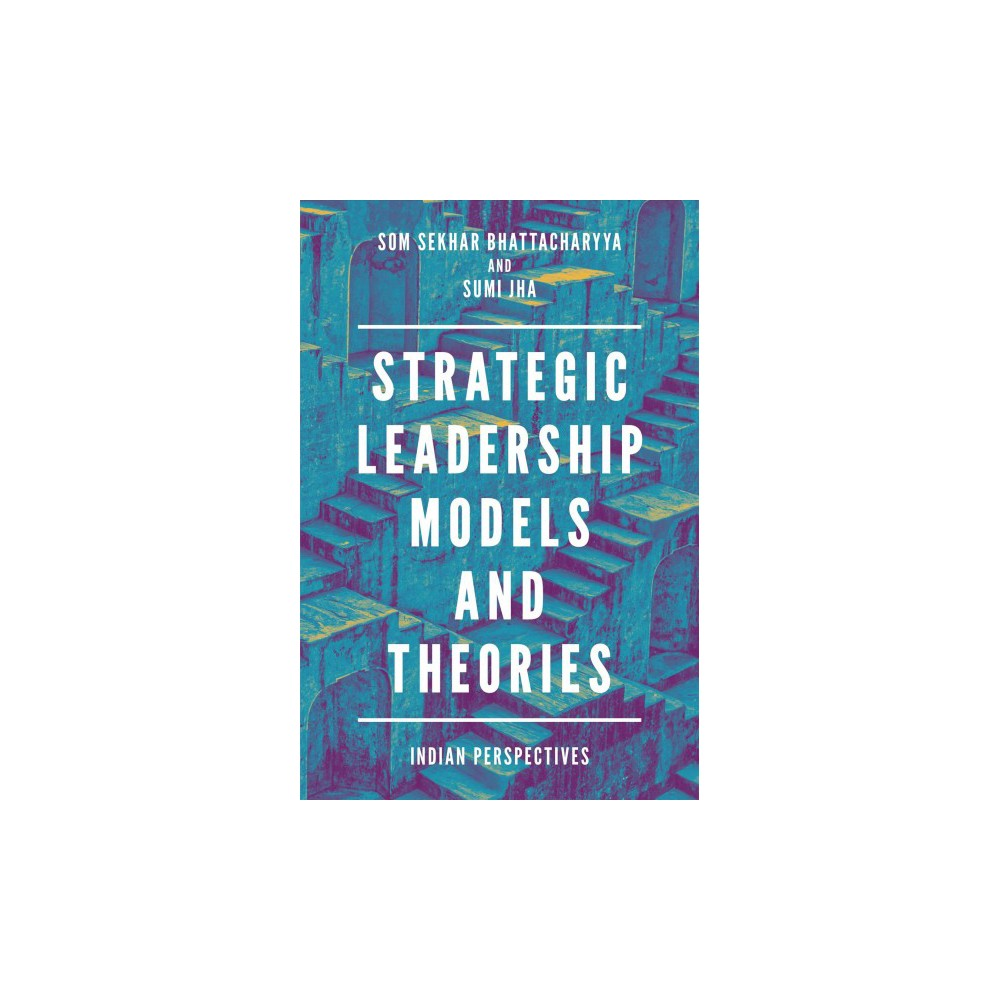 Strategic Leadership Models and Theories : Indian Perspectives - (Hardcover)
