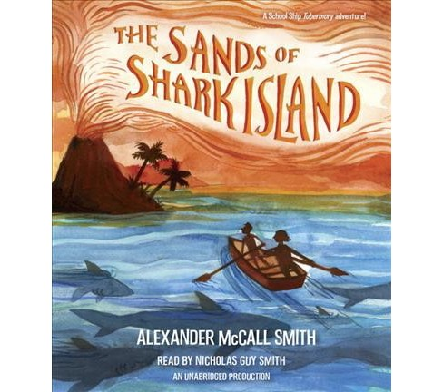 Sands of Shark Island (Unabridged) (CD/Spoken Word) (Alexander McCall Smith) - image 1 of 1