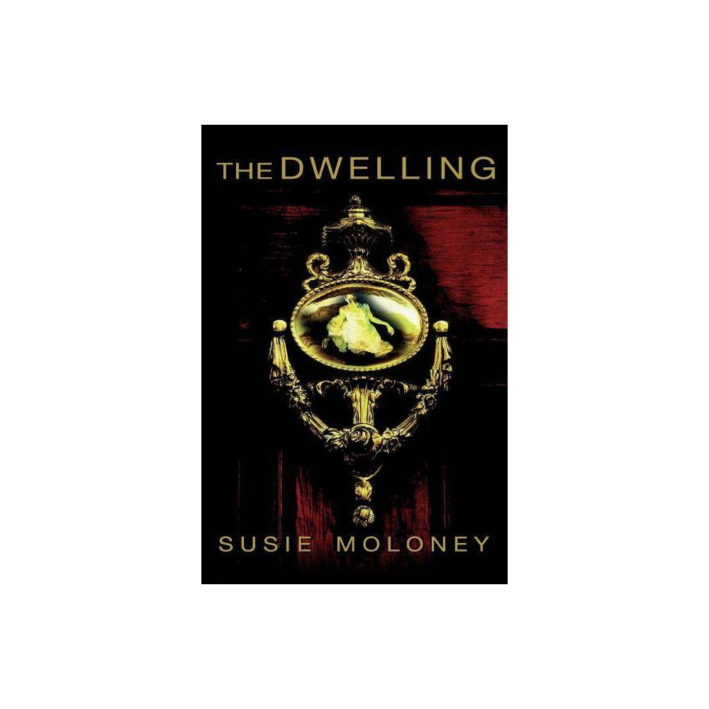 The Dwelling By Susie Moloney Paperback