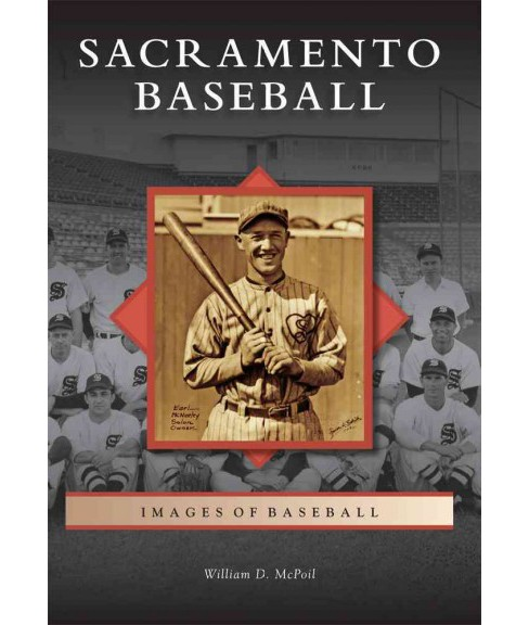 Sacramento Baseball (Paperback) (William D. Mcpoil) - image 1 of 1