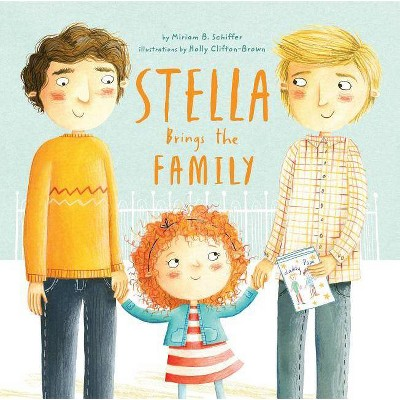 Stella Brings the Family - by  Miriam B Schiffer (Hardcover)