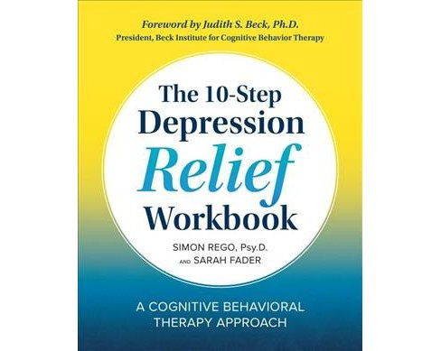 10-Step Depression Relief : A Cognitive Behavioral Therapy Approach (Workbook) (Paperback) (Simon A. - image 1 of 1
