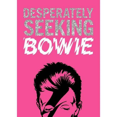 Desperately Seeking Bowie - by  Ian Castello-Cortes (Hardcover) - image 1 of 1