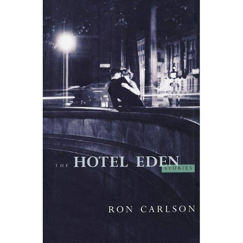The Hotel Eden - by  Ron Carlson (Paperback) - image 1 of 1
