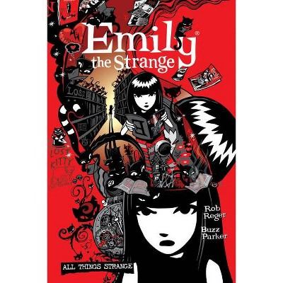 The Complete Emily the Strange: All Things Strange - by  Rob Reger & Jessica Gruner & Brian Brooks (Paperback)